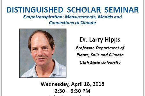 Dr. Hipps Distinguished Scholar Seminar Flyer: Evapotranspiration - Measurements, Models, and Connections to Climate; Wednesday, April 18, 2018; 2:30-3:30PM; Reitz Union - Chamber